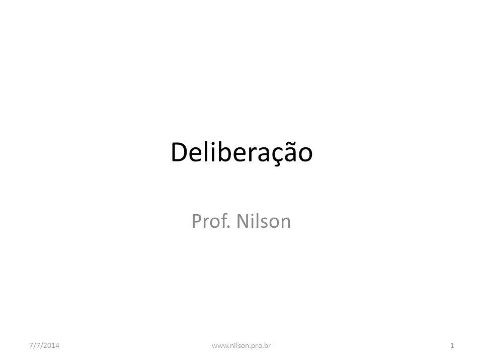 Deliberação Prof. Nilson 7/7/20141www.nilson.pro.br