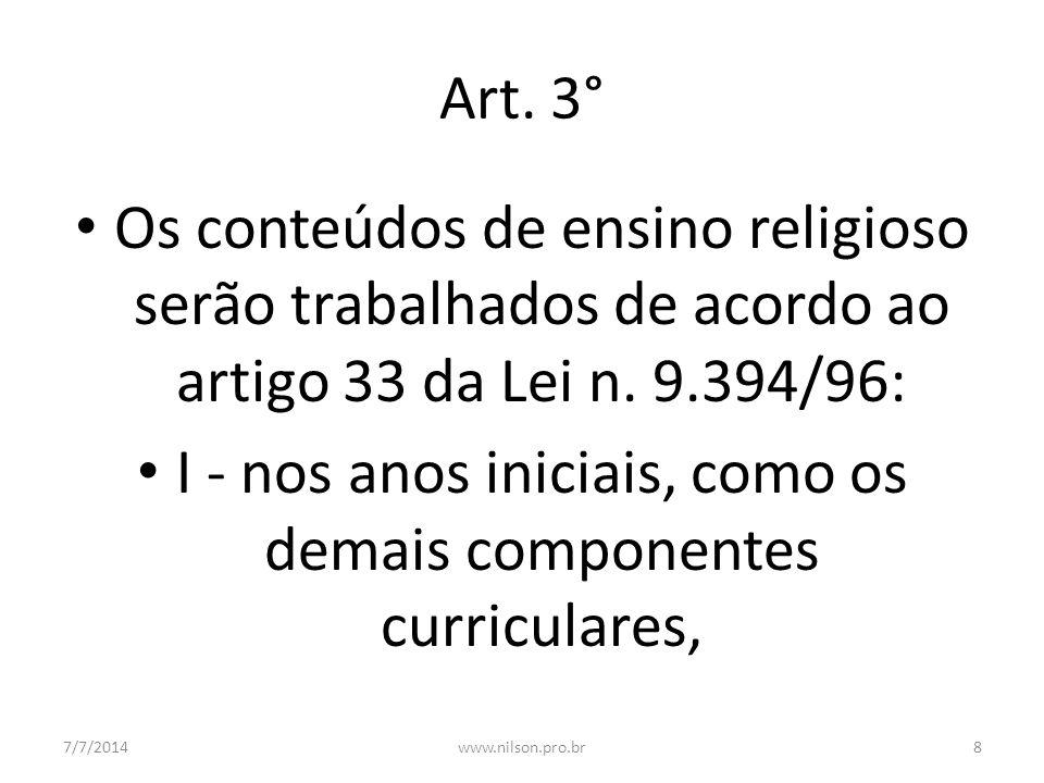 Art.3° Os conteúdos de ensino religioso serão trabalhados de acordo ao artigo 33 da Lei n.