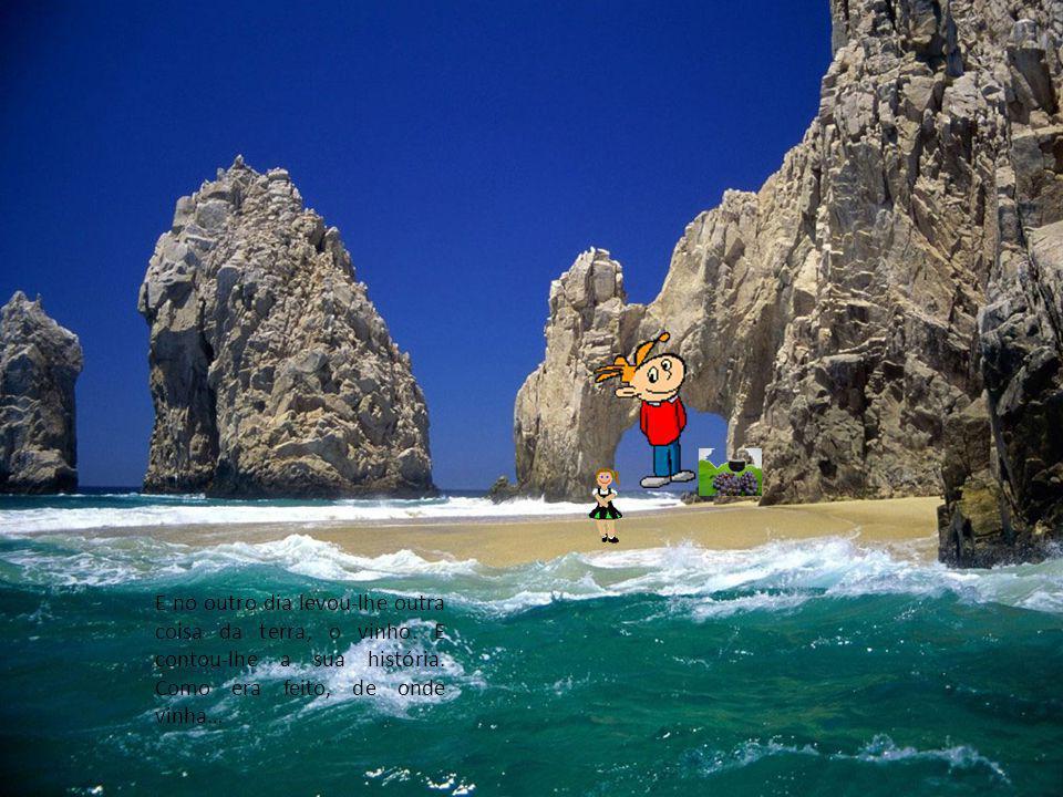 O rapazinho foi ter com a menina do mar à praia e levou- lhe uma coisa da terra: uma rosa. - Trago-te aqui uma flor da terra. Chama-se rosa. -É linda,