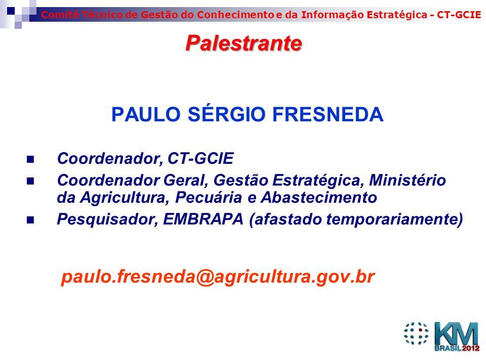 Comitê Técnico de Gestão do Conhecimento e da Informação Estratégica - CT-GCIE Palestrante PAULO SÉRGIO FRESNEDA Coordenador, CT-GCIE Coordenador Geral, Gestão Estratégica, Ministério da Agricultura, Pecuária e Abastecimento Pesquisador, EMBRAPA (afastado temporariamente) paulo.fresneda@agricultura.gov.br 3