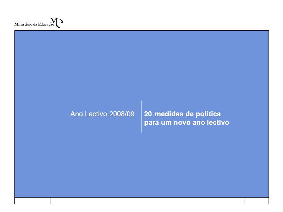 Ano Lectivo 2008/0920medidas de política para um novo ano lectivo