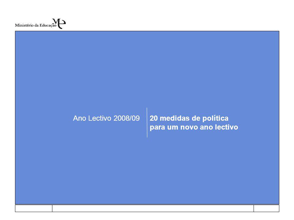 Ano Lectivo 2008/0920 medidas de política para um novo ano lectivo