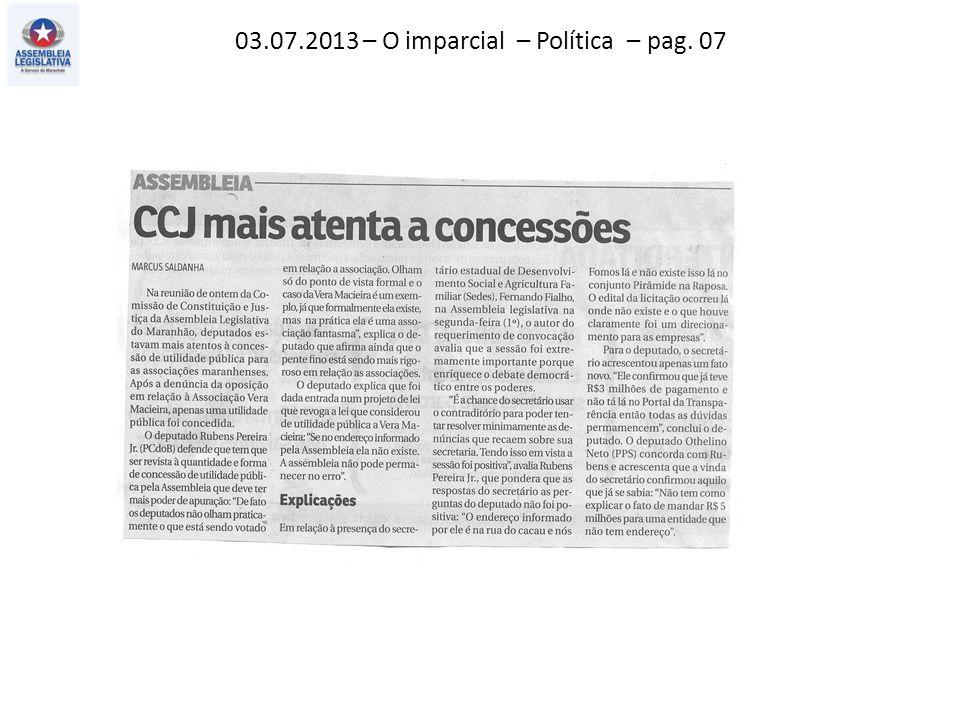03.07.2013 – O imparcial – Política – pag. 07