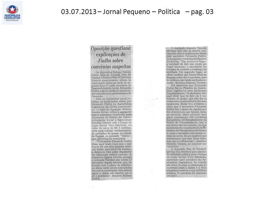 03.07.2013 – Jornal Pequeno – Politica – pag. 03