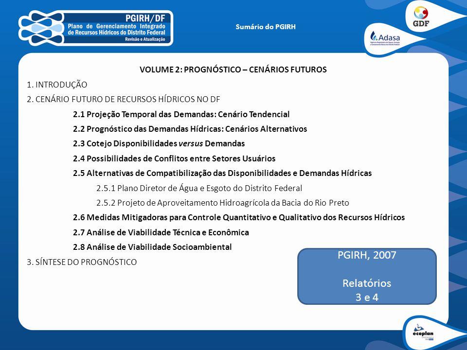VOLUME 2: PROGNÓSTICO – CENÁRIOS FUTUROS 1. INTRODUÇÃO 2. CENÁRIO FUTURO DE RECURSOS HÍDRICOS NO DF 2.1 Projeção Temporal das Demandas: Cenário Tenden