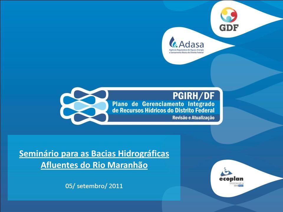Seminário para as Bacias Hidrográficas Afluentes do Rio Maranhão 05/ setembro/ 2011