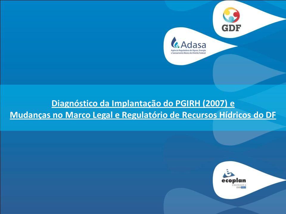 Diagnóstico da Implantação do PGIRH-DF DIAGNÓSTICO DA IMPLANTAÇÃO DO PGIRH-DF O PGIRH-DF: processo de construção, conceitos e conteúdo As ações e os programas propostos no PGIRH-DF Relato e Análise Crítica da implementação das ações propostas Reunião Ecoplan – ADASA 28/abril/2011 Diretrizes para o Detalhamento dos Programas - Versão Revisada do PGIRH-DF -
