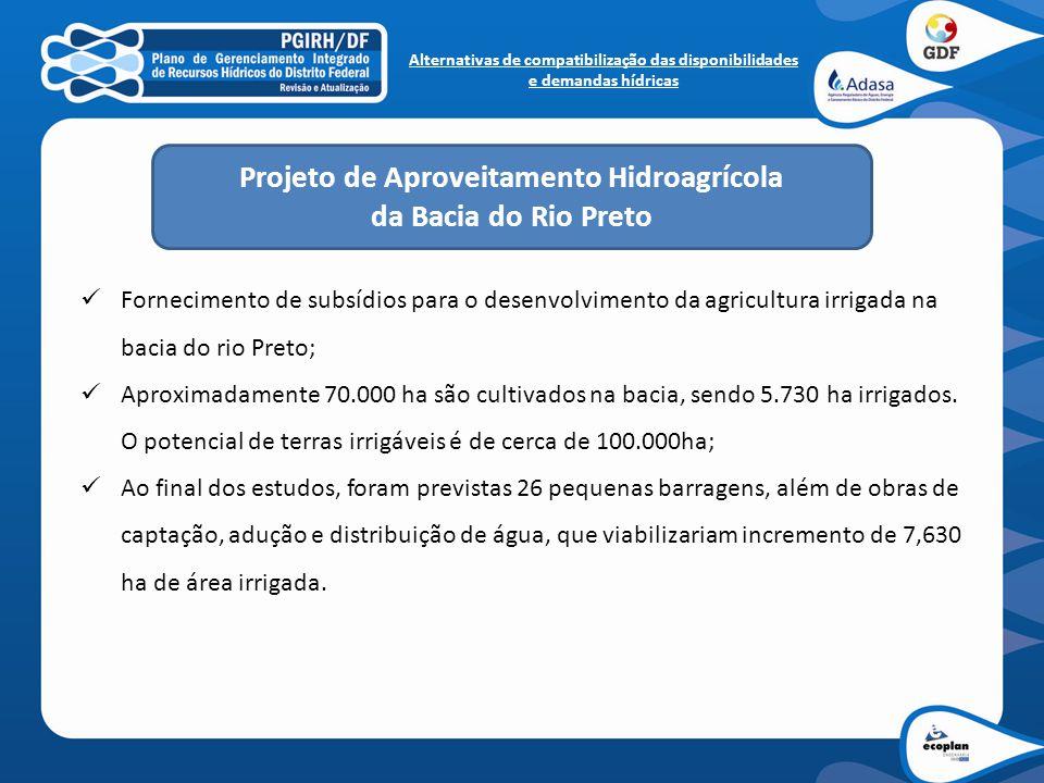 Fornecimento de subsídios para o desenvolvimento da agricultura irrigada na bacia do rio Preto; Aproximadamente 70.000 ha são cultivados na bacia, sen
