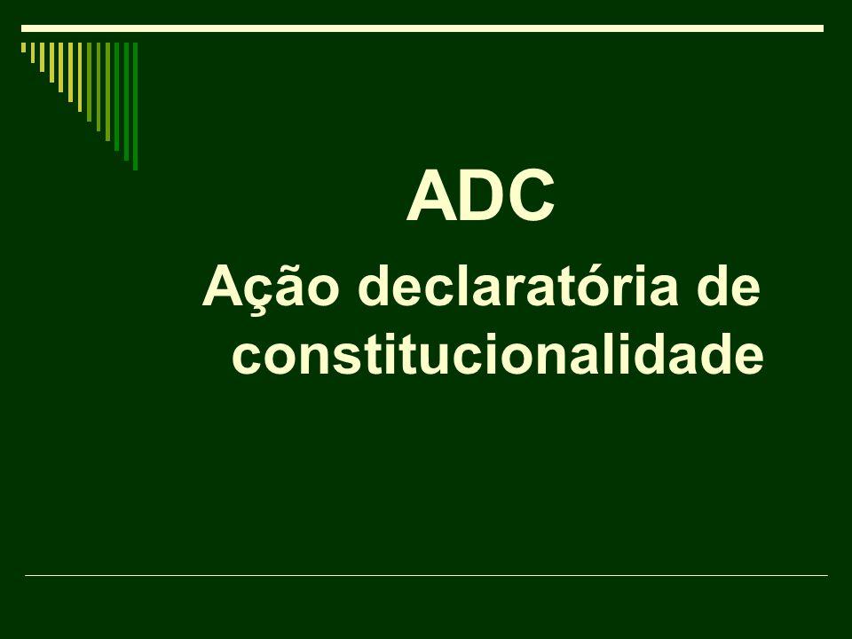 ADC Ação declaratória de constitucionalidade