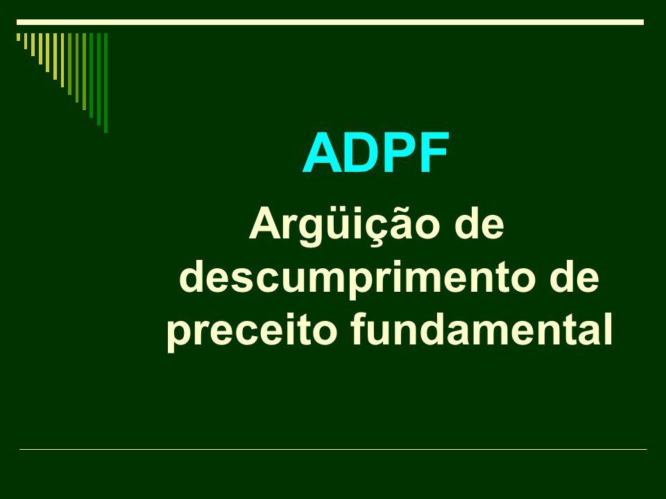 ADPF Argüição de descumprimento de preceito fundamental