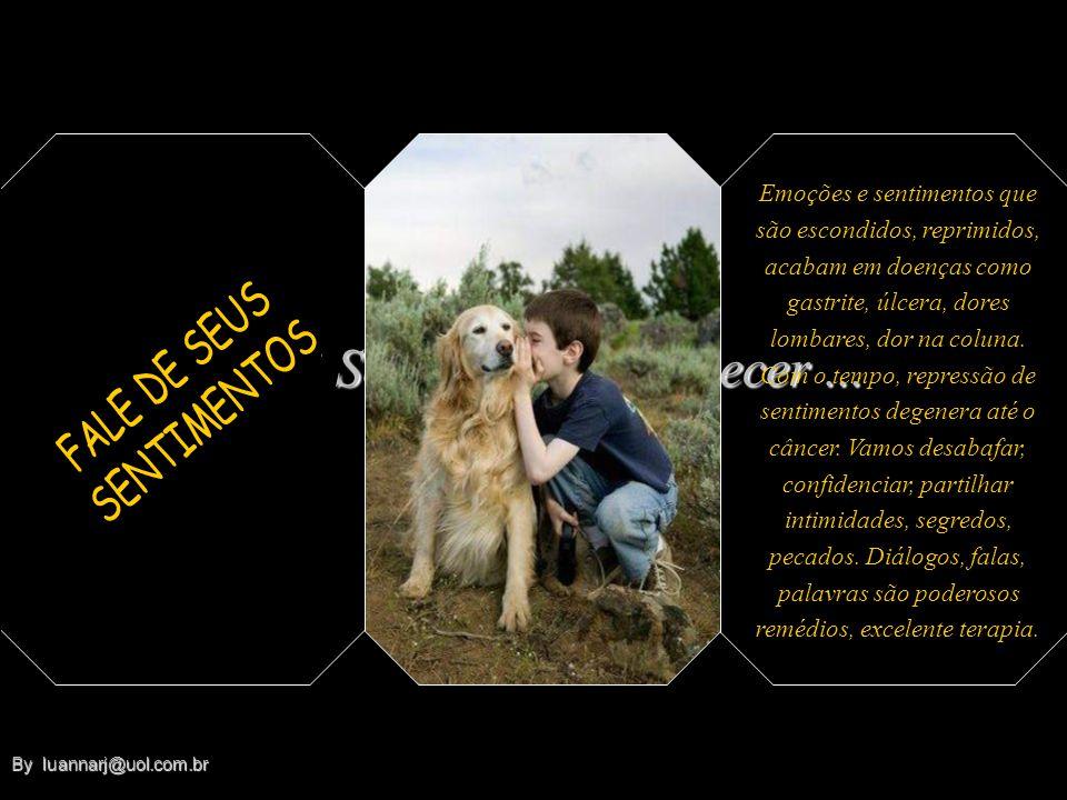 Formatado por luannarj@uol.com.brluannarj@uol.com.br By luannarj@uol.com.br By luannarj@uol.com.br Se não quiser adoecer... A ARTE DE NÃO ADOECER Dr.
