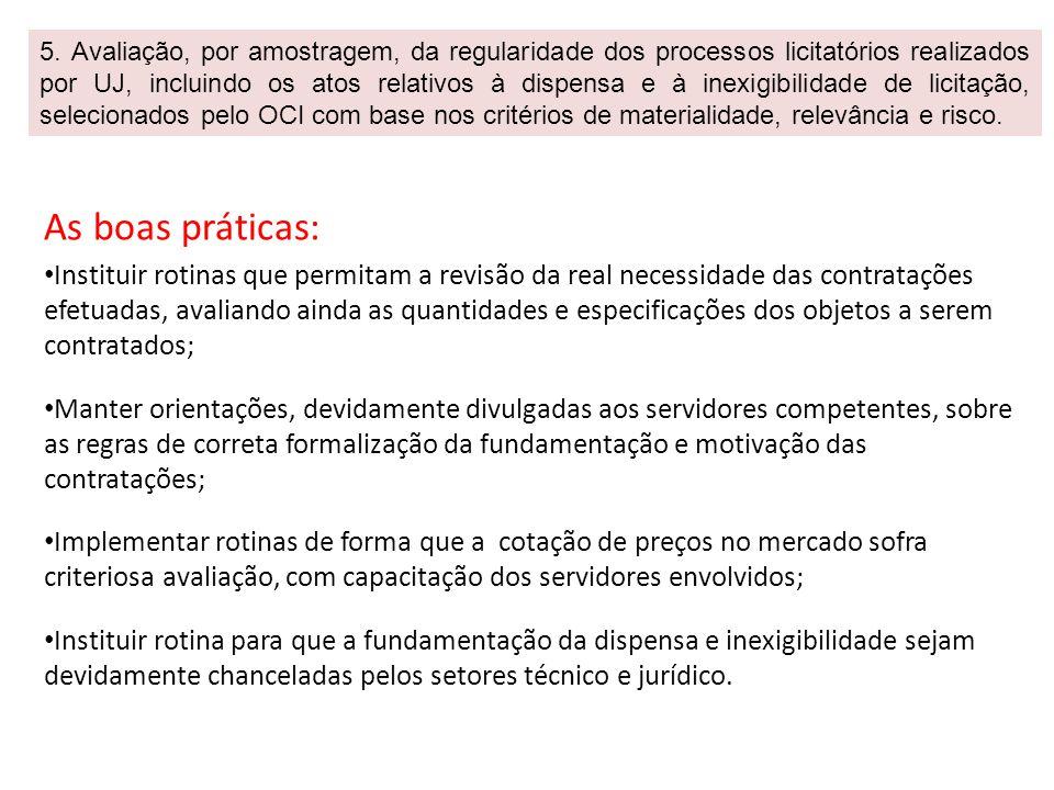 As boas práticas (continuação): Adotar mecanismos que possibilitem a aplicação da sanção de impedimento de licitar, nos termos previstos no art.