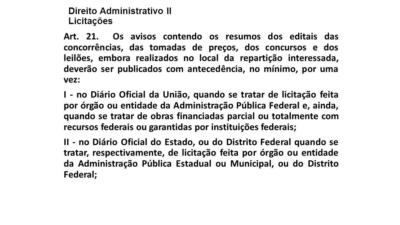 Direito Administrativo II Licitações Art.21.