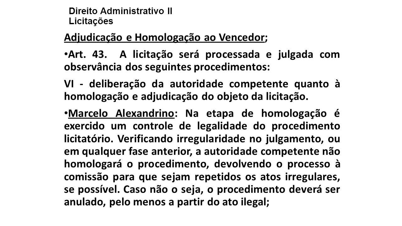 Direito Administrativo II Licitações Adjudicação e Homologação ao Vencedor; Art.