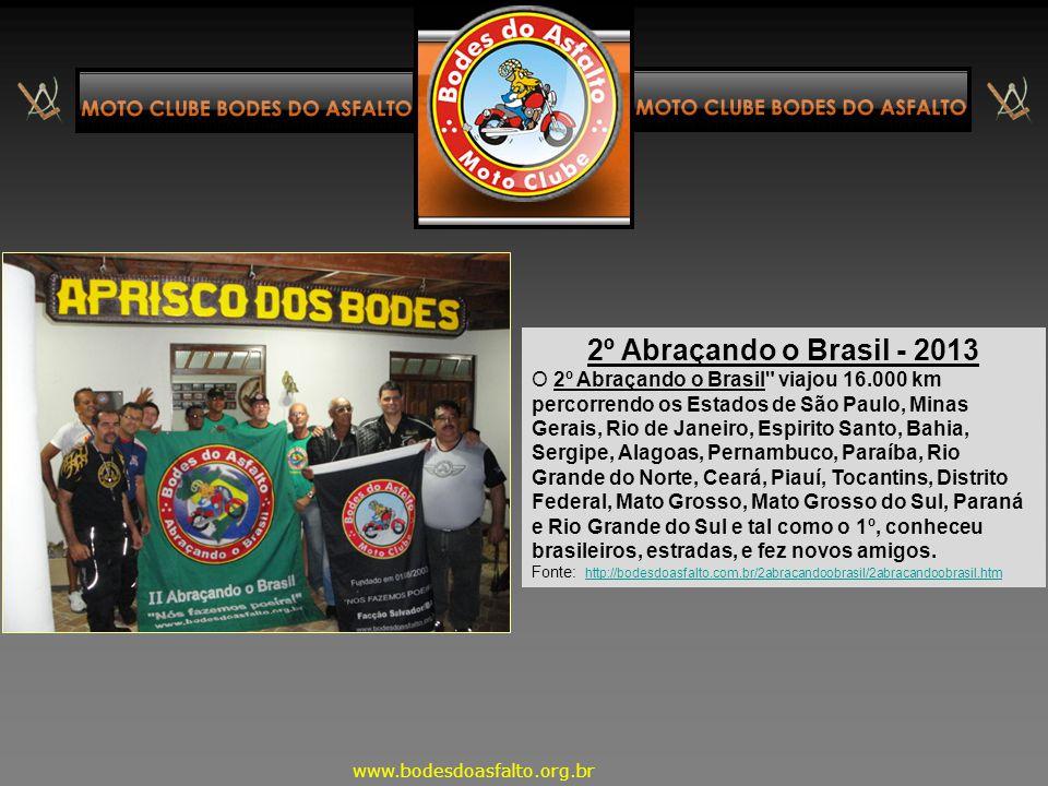 """1º Abraçando o Brasil – 2011 Já abraçamos o Brasil: """"Independente de uma centena ou de um só Bode do Asfalto, o Banner do"""