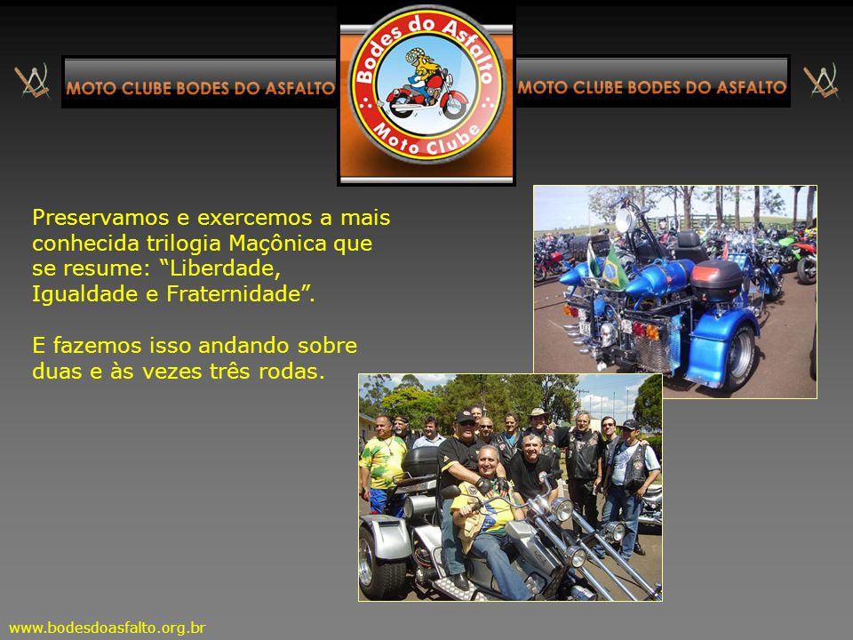 Em resumo: Somos um canal de comunicação entre todos os maçons motociclistas e entre os motociclistas em geral, e somos cidadãos que preservam os ensi