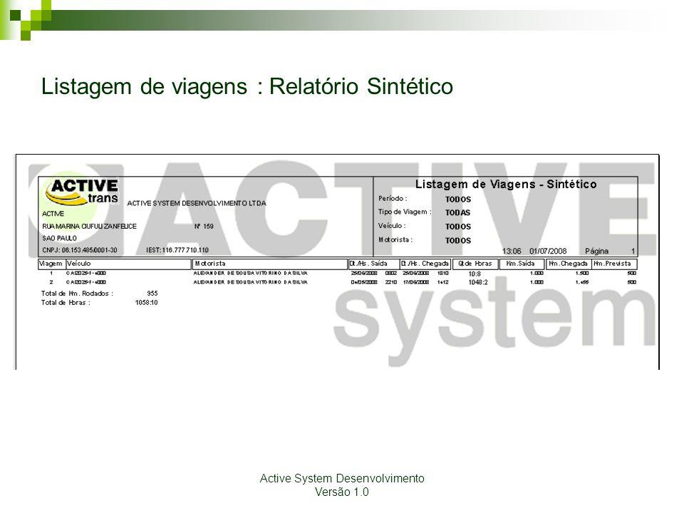 Active System Desenvolvimento Versão 1.0 Listagem de viagens : Relatório Sintético