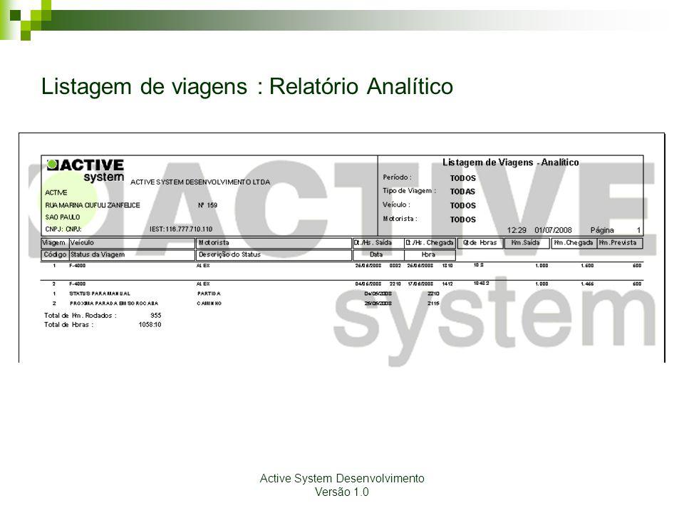 Active System Desenvolvimento Versão 1.0 Listagem de viagens : Relatório Analítico