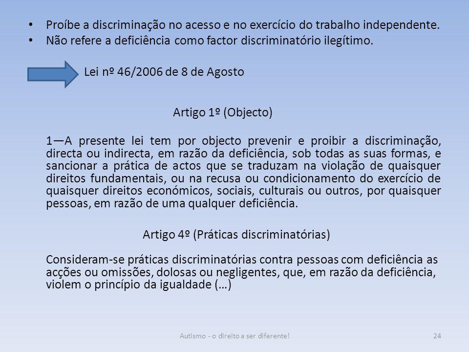 Proíbe a discriminação no acesso e no exercício do trabalho independente. Não refere a deficiência como factor discriminatório ilegítimo. Lei nº 46/20