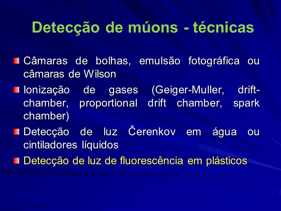 3 - Sistemas de Teste Teste de componentes da front-end do sistema de veto de múons de forma comparativa, integrando: Varas de cintilador plástico Fibras WLS Fotomultiplicadoras Com fótons simples e raios cósmicos