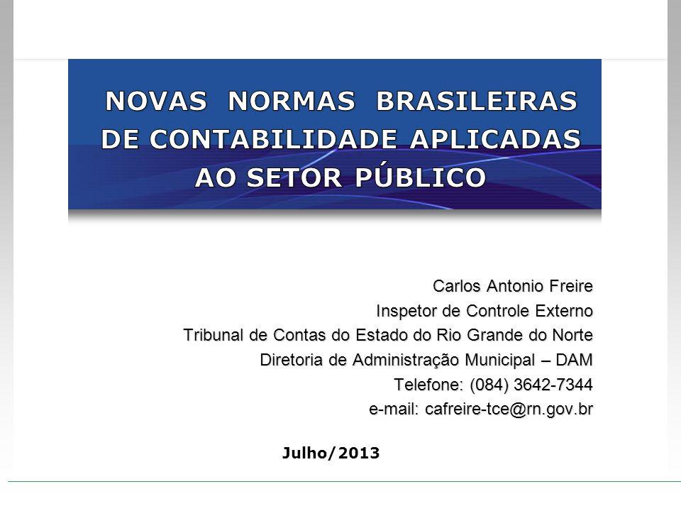 Julho/2013 Carlos Antonio Freire Inspetor de Controle Externo Tribunal de Contas do Estado do Rio Grande do Norte Diretoria de Administração Municipal