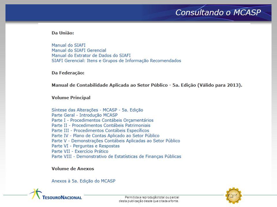 Permitida a reprodução total ou parcial desta publicação desde que citada a fonte. Consultando o MCASP