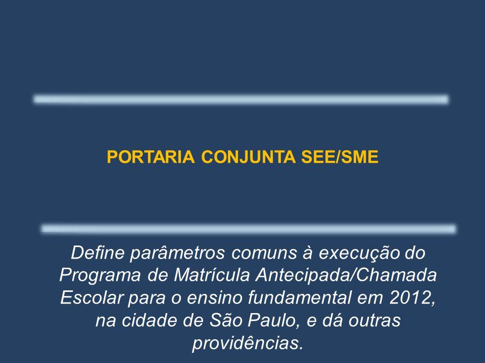 Define parâmetros comuns à execução do Programa de Matrícula Antecipada/Chamada Escolar para o ensino fundamental em 2012, na cidade de São Paulo, e dá outras providências.