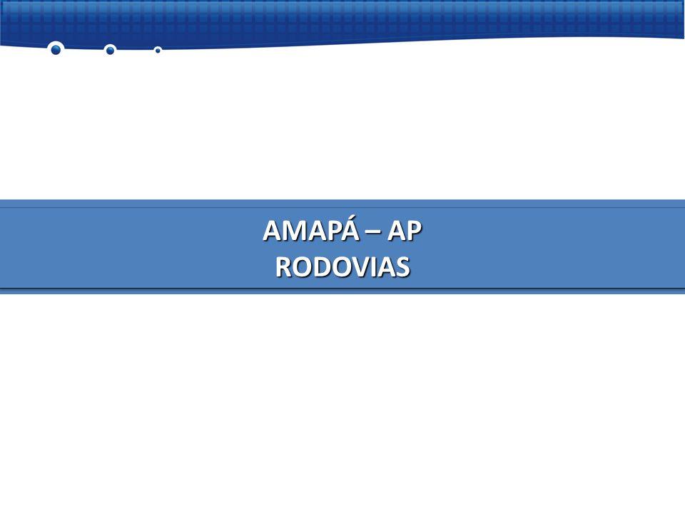 BR- 156/210 – Macapá – Ferreira Gomes ( trecho do meio0  Projeto executivo, elaborado pelo Estado, e APROVADO PELO DNIT.