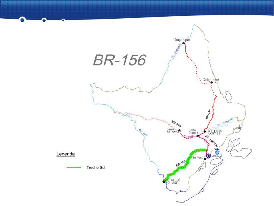 BR-156 – Laranjal do Jarí – Entroncamento BR-210  Projetos básicos aprovados em 26 de dezembro de 2006: km 27,0 – km 88,06 km 88,06 – km 149,12 km 149,12 – km 210,18 km 210,18 – km 244,28  É necessário verificar o projeto básico e atualizar, se for o caso.