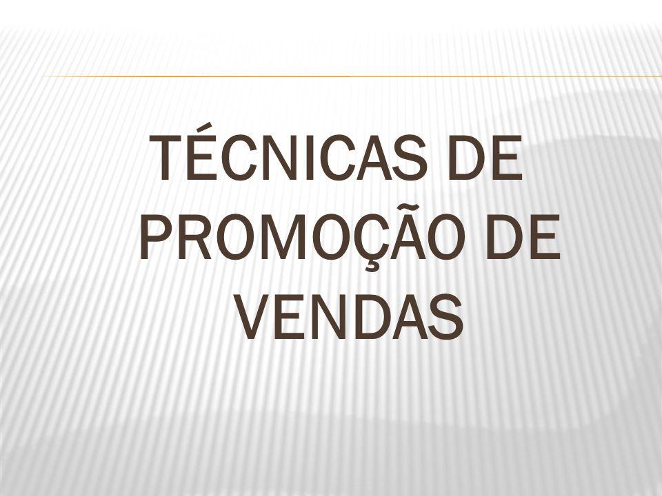 TÉCNICAS DE PROMOÇÃO DE VENDAS