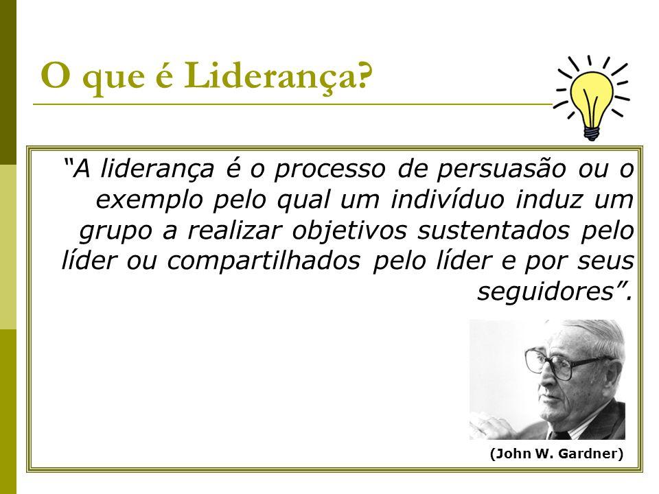 """O que é Liderança? """"Líderes são pessoas que percebem o que é preciso e o que é certo e sabem como mobilizar pessoas e recursos para realizar objetivos"""
