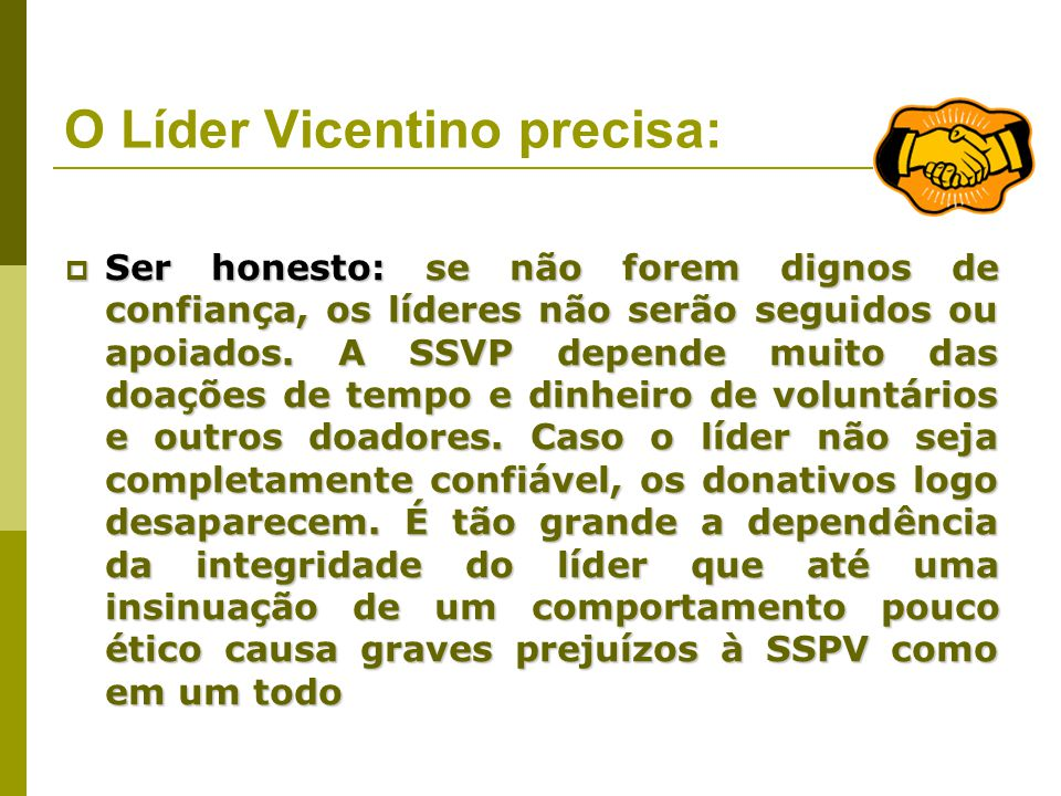"""Liderança na SSVP A principal questão para os líderes vicentinos atuais resolverem é: O Papel do Vicentino hoje """"como avançar e progredir em sua missã"""