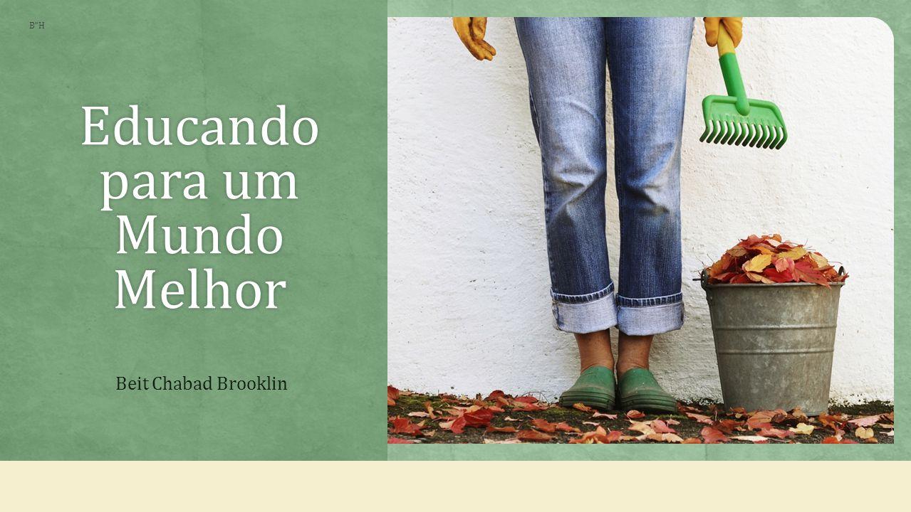 Educando para um Mundo Melhor Beit Chabad Brooklin B H
