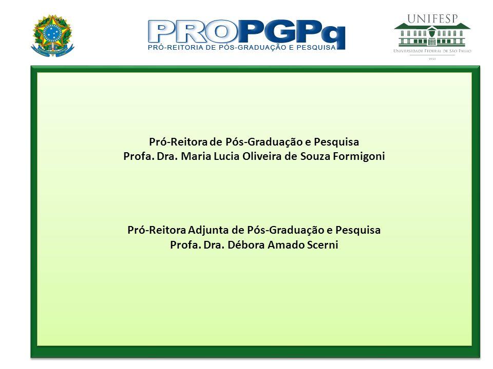 Pró-Reitora de Pós-Graduação e Pesquisa Profa. Dra. Maria Lucia Oliveira de Souza Formigoni Pró-Reitora Adjunta de Pós-Graduação e Pesquisa Profa. Dra
