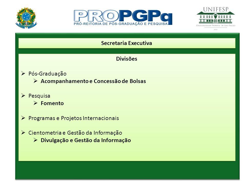 Divisões  Pós-Graduação  Acompanhamento e Concessão de Bolsas  Pesquisa  Fomento  Programas e Projetos Internacionais  Cientometria e Gestão da