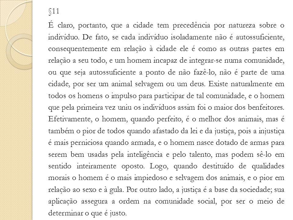 §11 É claro, portanto, que a cidade tem precedência por natureza sobre o indivíduo.