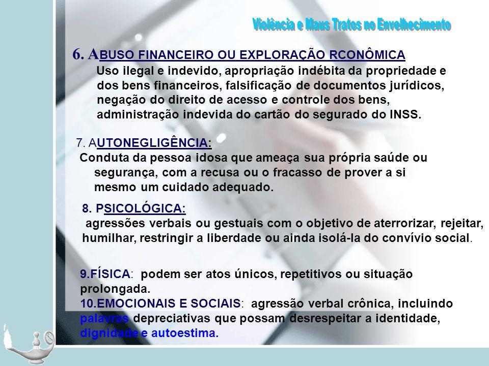 6. A BUSO FINANCEIRO OU EXPLORAÇÃO RCONÔMICA Uso ilegal e indevido, apropriação indébita da propriedade e dos bens financeiros, falsificação de docume