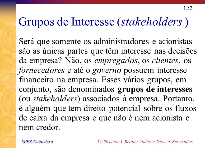 IMES-Catanduva IMES-Catanduva ©2004 Luiz A. Bertolo. Todos os Direitos Reservados 1.31 Takeover Outra maneira pela qual a administração pode ser subst