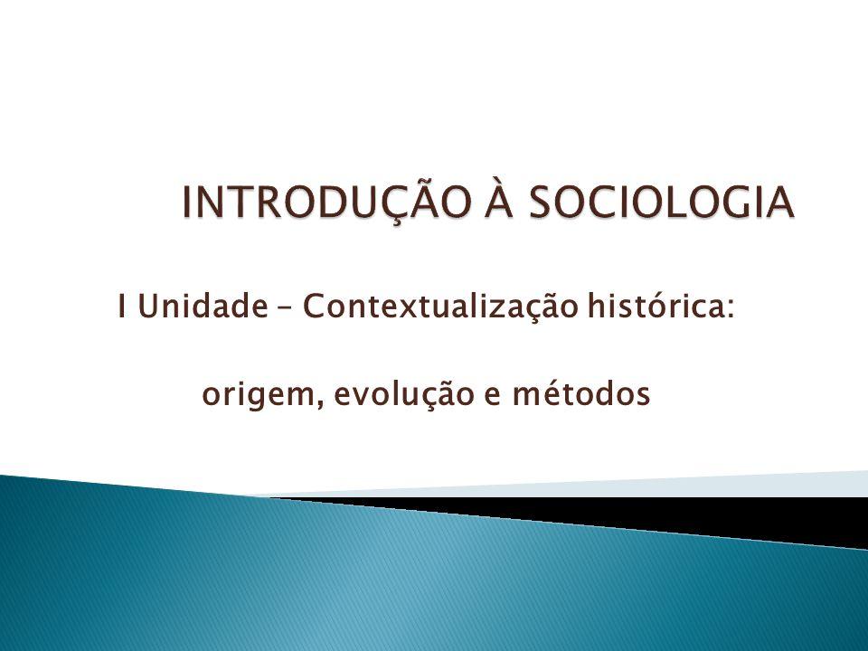 I Unidade – Contextualização histórica: origem, evolução e métodos
