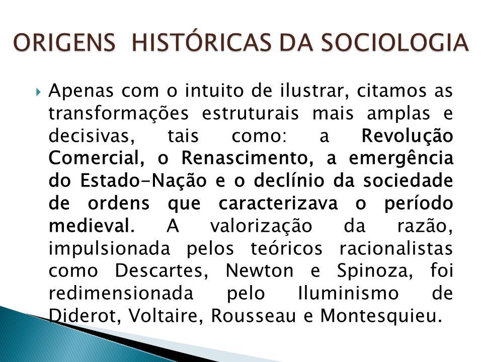  Etnometodologia: sua ênfase ao estudo do objeto como produto da cultura.