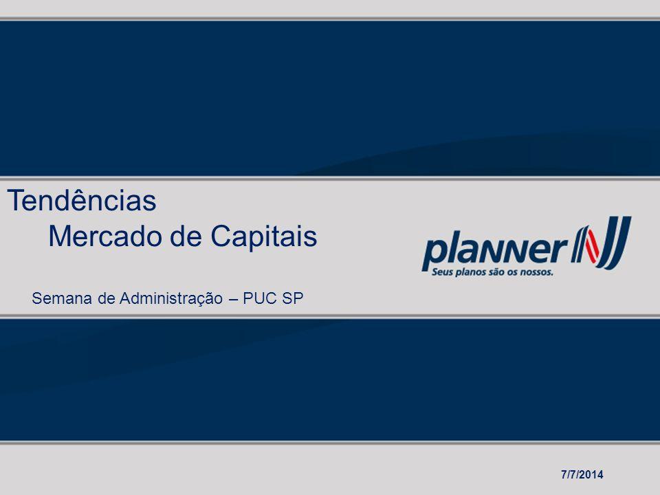 Tendências Mercado de Capitais Semana de Administração – PUC SP 7/7/2014