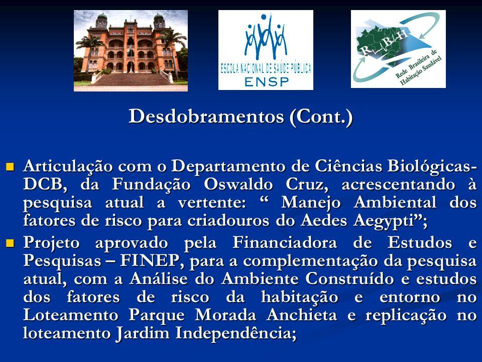 """Articulação com o Departamento de Ciências Biológicas- DCB, da Fundação Oswaldo Cruz, acrescentando à pesquisa atual a vertente: """" Manejo Ambiental do"""