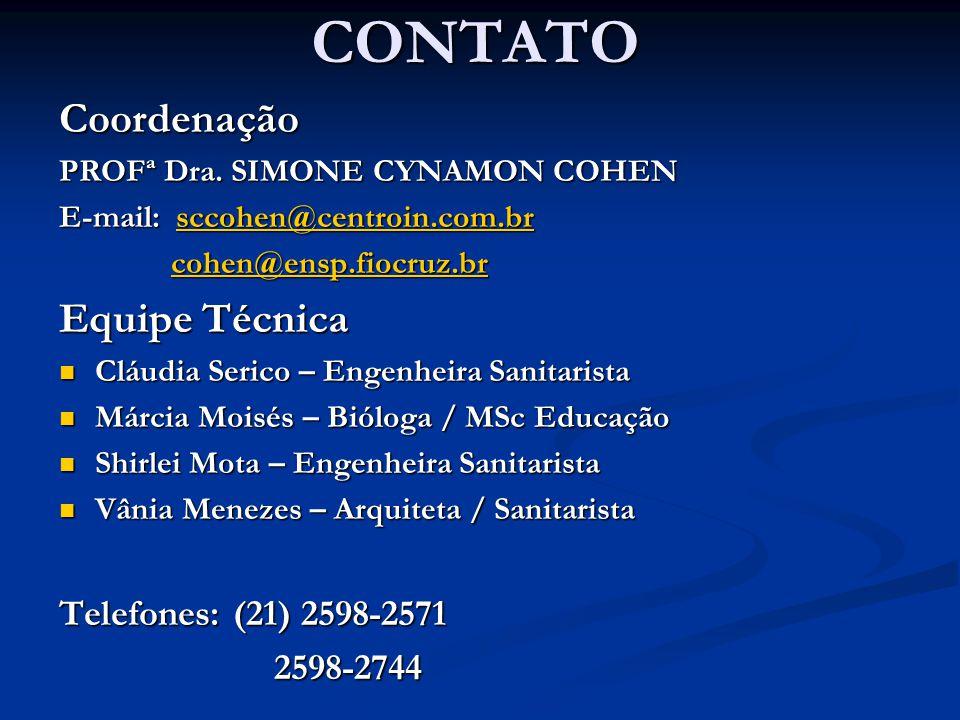 CONTATO Coordenação PROFª Dra. SIMONE CYNAMON COHEN E-mail: sccohen@centroin.com.br sccohen@centroin.com.br cohen@ensp.fiocruz.br cohen@ensp.fiocruz.b