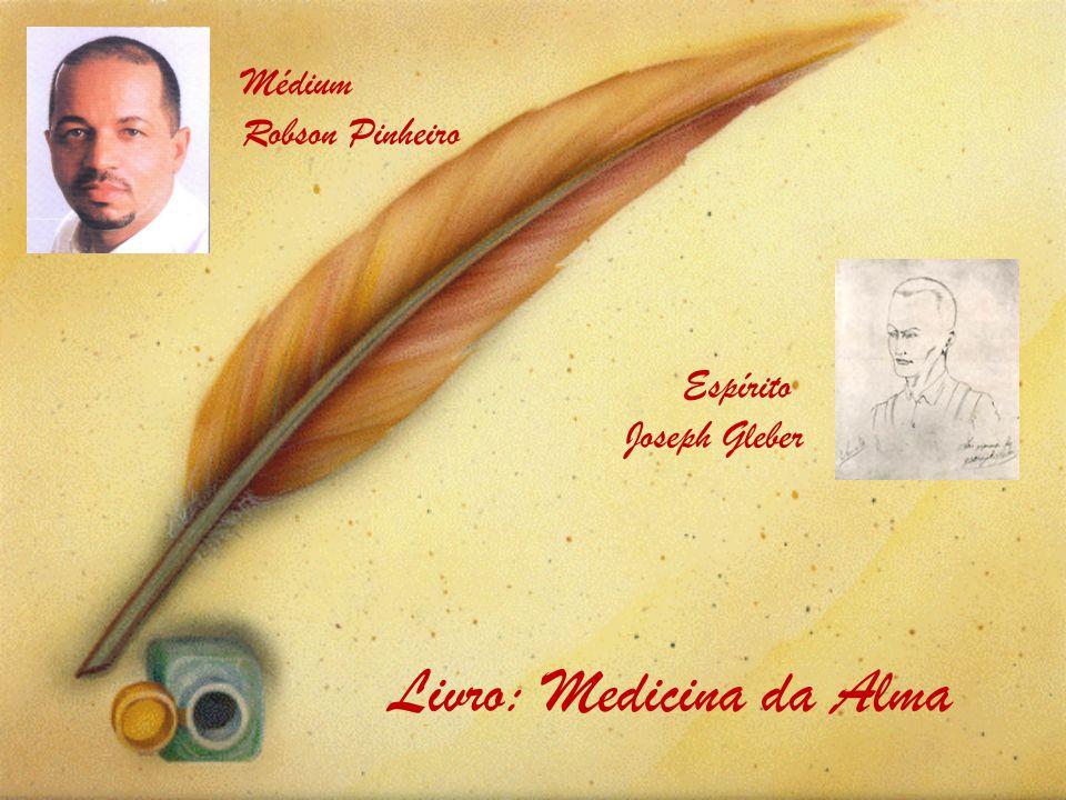 Médium Robson Pinheiro Livro: Medicina da Alma Espírito Joseph Gleber