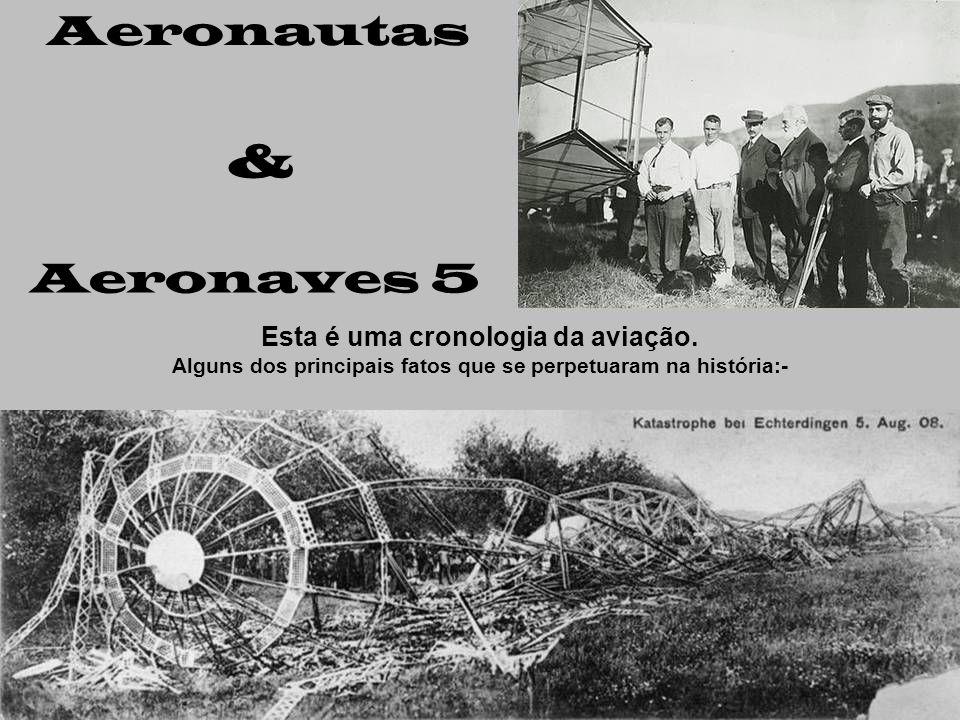 Aeronautas & Aeronaves 5 Esta é uma cronologia da aviação.