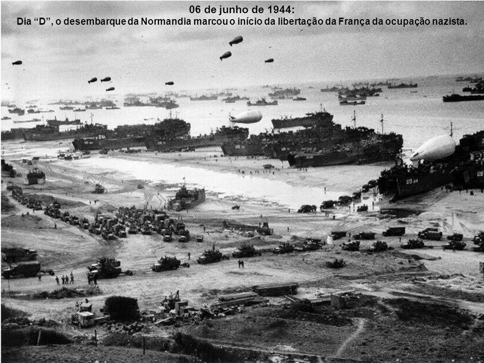 06 de junho de 1944: Dia D , o desembarque da Normandia marcou o início da libertação da França da ocupação nazista.