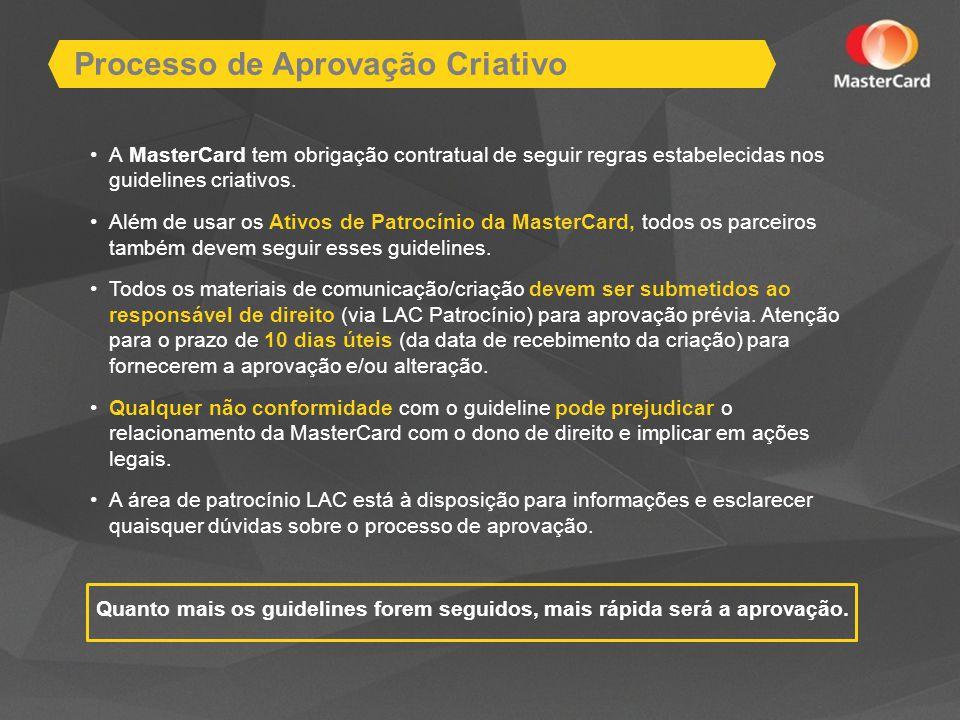 A MasterCard tem obrigação contratual de seguir regras estabelecidas nos guidelines criativos.