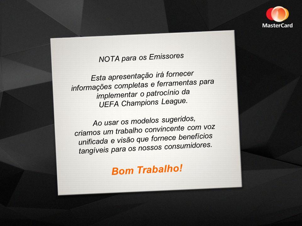 NOTA para os Emissores Esta apresentação irá fornecer informações completas e ferramentas para implementar o patrocínio da UEFA Champions League.