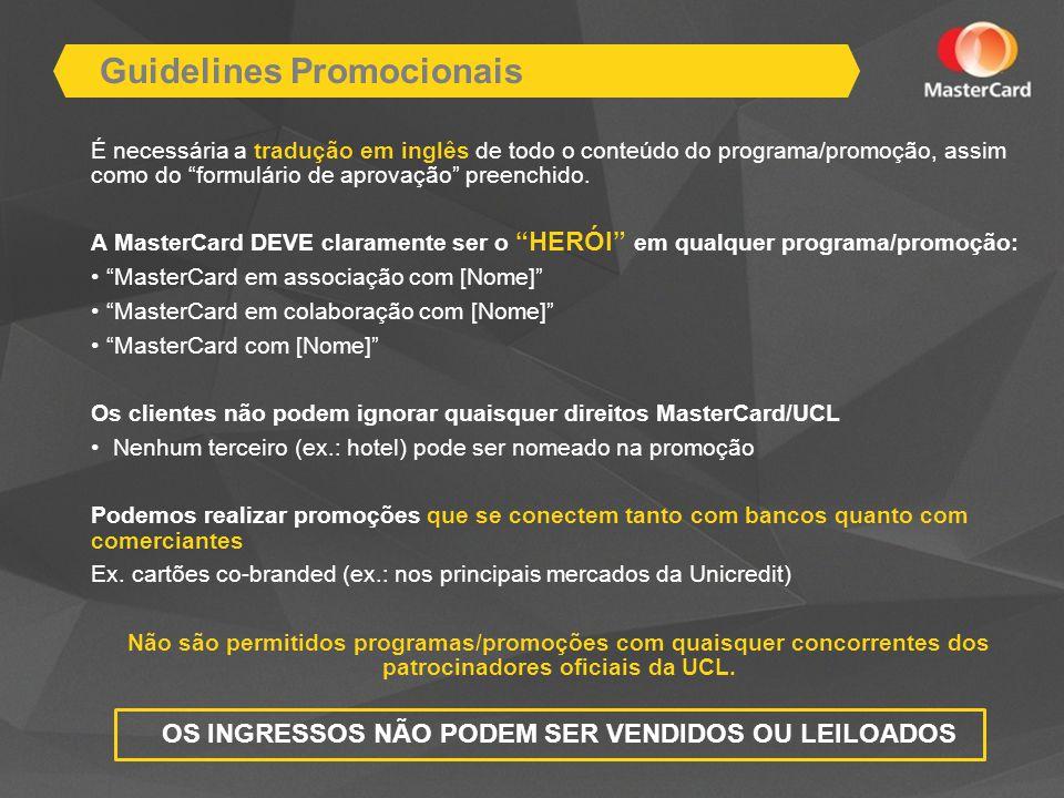 Guidelines Promocionais É necessária a tradução em inglês de todo o conteúdo do programa/promoção, assim como do formulário de aprovação preenchido.