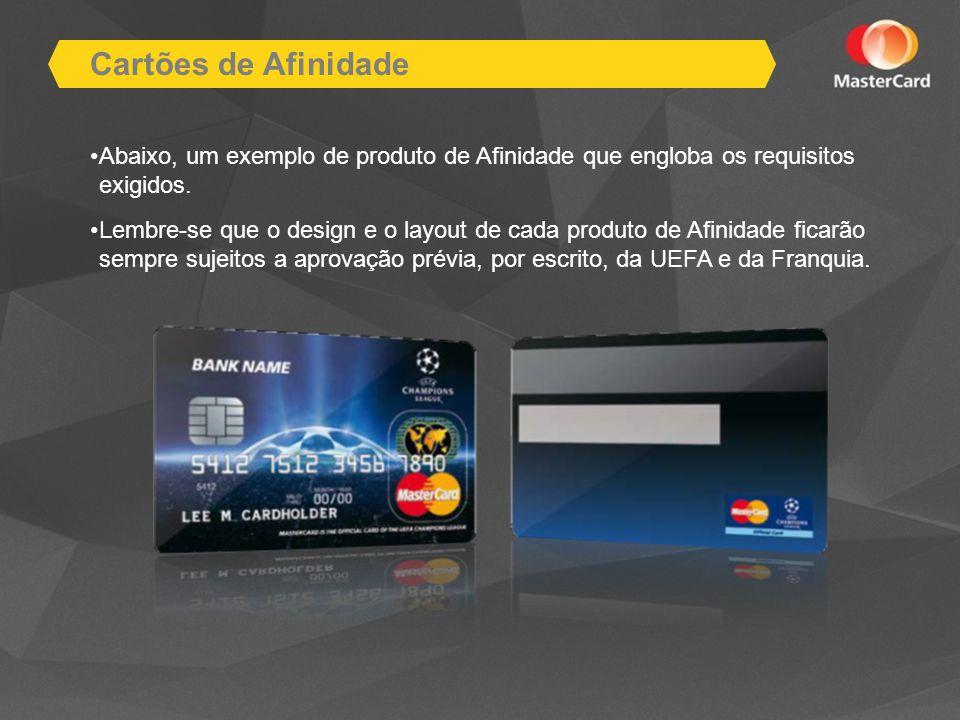 Cartões de Afinidade Abaixo, um exemplo de produto de Afinidade que engloba os requisitos exigidos.